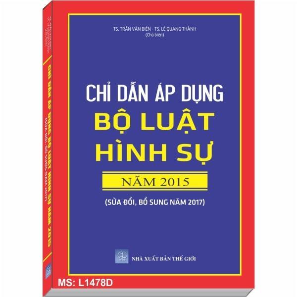 Mua Sách CHỈ DẪN ÁP DỤNG BỘ LUẬT HÌNH SỰ năm 2015 sửa đổi, bổ sung năm 2017