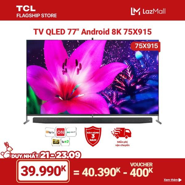 Bảng giá [Trả góp 0%]QLED 8K Android Tivi TCL 75 inch UHD 75X915 - Tích hợp camera. - Quantum Dot HDR Micro Dimming Dolby T-cast -Tivi giá rẻ chất lượng - Bảo hành 3 năm.