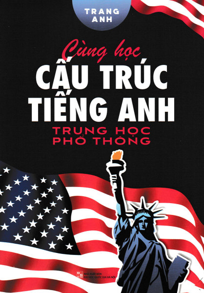 Sách Cùng Học Cấu Trúc Tiếng Anh Trung Học Phổ Thông - Newshop