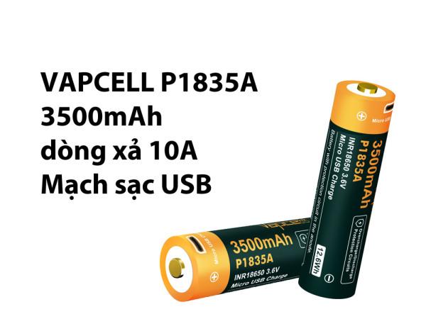 VAPCELL P1835A Pin sạc Li-ion 18650 dung lượng 3500mAH dòng xả 10A có cổng sạc USB