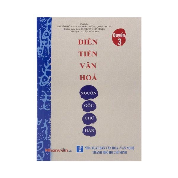 Mua Sách - Diễn Tiến Văn Hóa Nguồn Gốc Chữ Hán - Quyển 3 - 8935072951306