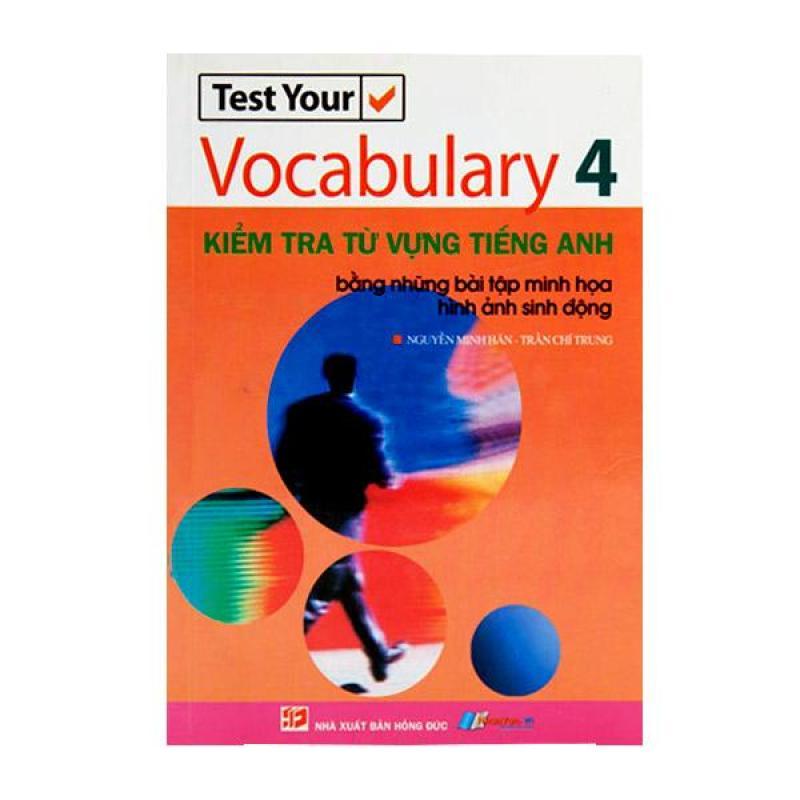 Kiểm Tra Từ Vựng Tiếng Anh - Vocabulary 4 - 8935072862244