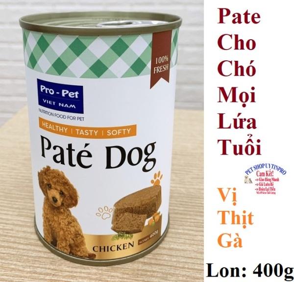PATE CHO CHÓ MỌI LỨA TUỔI Pro-Pet Vị thịt gà Lon 400g Xuất xứ Việt Nam