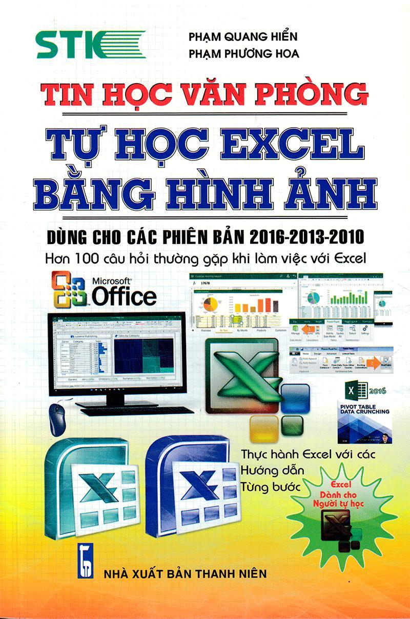 Mua Tin Học Văn Phòng Tự Học Excel Bằng Hình Ảnh (Dùng Cho Các Phiên Bản 2016 - 2013 - 2010)