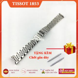 [SALE] Dây đồng hồ kim loại Tissot 1853 20mm (KÈM 2 chốt dây) thumbnail