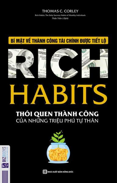 Sách - Rich Habits - Thói Quen Thành Công Của Những Triệu Phú Tự Thân