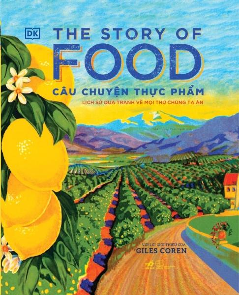 Fahasa - The Story Of Food - Câu Chuyện Thực Phẩm