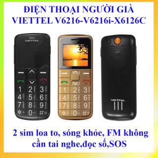 ĐIỆN THOẠI NGƯỜI GIÀ VIETTEL V6216-V6216i-X6126C, 2 sim loa to, sóng khỏe, FM không cần tai nghe,đọc số,SOS thumbnail