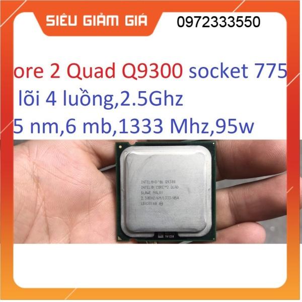 tặng keo - bộ vi xử lý CPU Intel Core 2 Quad Q9300 socket 775 cho máy tính pc processor Yorkfield SLAWE,cpu e5300 keo