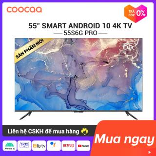 Sản phẩm mới 2020 Smart TV Coocaa - model 55S6G PRO android 10.0 4K UHD 55 INCH YOUTUBE Netflix , Prime video thumbnail