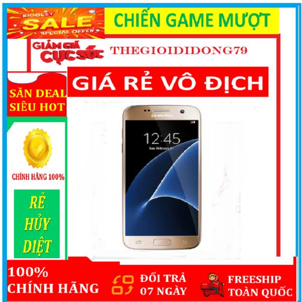 điện thoại Samsung Galaxy S7 ram 4G bộ nhớ 32g mới, CHÍNH HÃNG