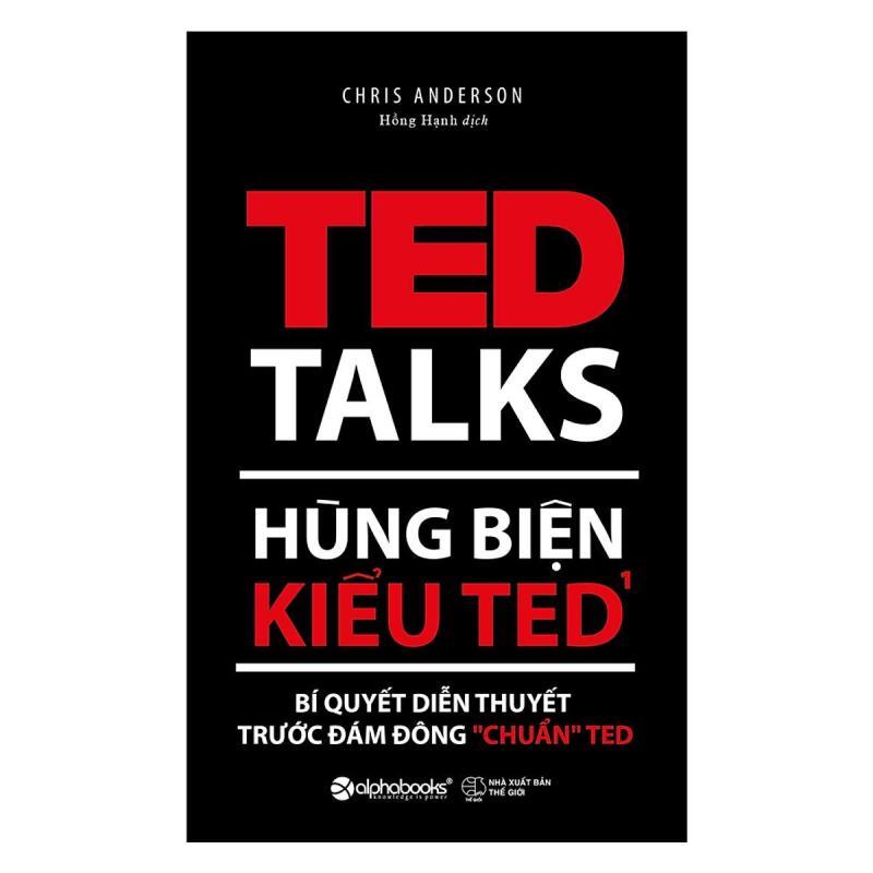 Sách - Hùng biện kiểu Ted 1-Bí quyết diễn thuyết trước đám đông chuẩn