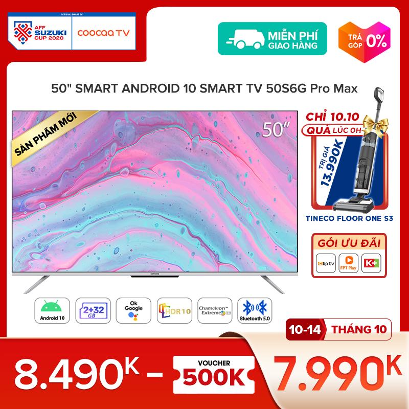 Smart TV Coocaa - Model 55S6G PRO MAX android 10 wifi, tìm kiếm bằng giọng nói từ xa voice search, Chromecast, ok google, netflix, youtube - Tặng 3 tháng K+, 18 tháng FPT, 24 tháng Clip