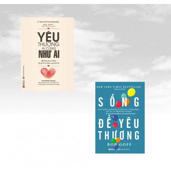 Combo 2 cuốn sách sống yêu thương của Bob Goff: Sống để yêu thương - Bí mật về tình yêu để có cuộc sống hạnh phúc + Yêu Thương Ai Cũng Như Ai (tặng kèm bút viết siêu cute)