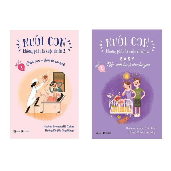 Sách - Combo 2 Cuốn Nuôi Con Không Phải Là Cuộc Chiến - Chào Con Em Bé Sơ Sinh & Nếp S