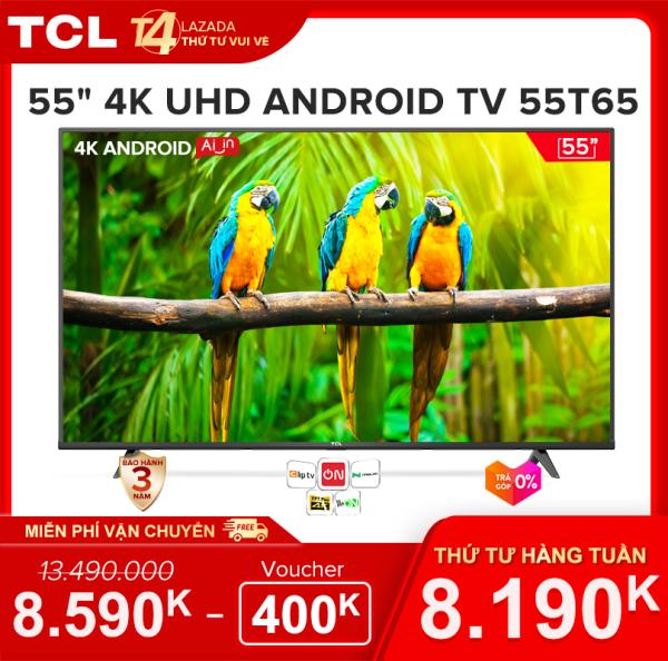 [Sản phẩm mới 2021] 55 4K UHD Android Tivi TCL 55T65 - Gam Màu Rộng , HDR , Dolby Audio - Bảo Hành 3 Năm , trả góp 0% - Nâng Cấp của 55T6