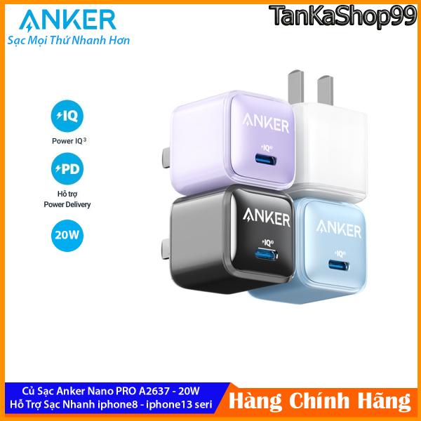 Củ Sạc Anker Nano Pro 20W A2637, 1 cổng Type C Hỗ Trợ Sạc Nhanh 20W PD QC Cho iPhone, Androi