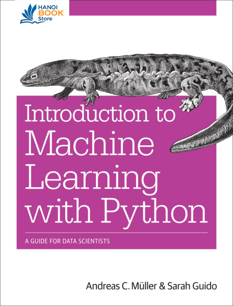 Introduction to Machine Learning with Python: A Guide for Data Scientists - Hanoi bookstore