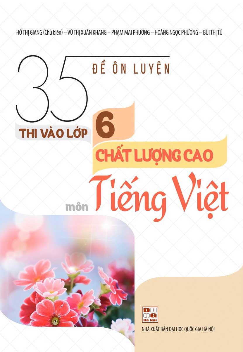 Sách 35 Đề Ôn Luyện Thi Vào Lớp 6 Chất Lượng Cao Môn Tiếng Việt Giá Quá Ưu Đãi