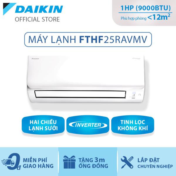 Máy Lạnh Daikin Inverter 2 chiều FTHF25RAVMV - 1HP (9000BTU) Tiết kiệm điện - Luồng gió Coanda - Tinh lọc không khí - Độ bền cao - Bảo vệ bo mạch - Chống ăn mòn - Làm lạnh nhanh - Hàng chính hãng