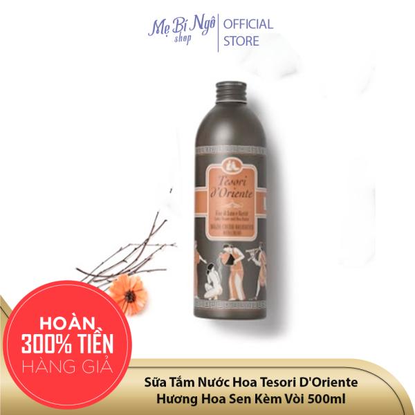 Sữa Tắm Nước Hoa Tesori DOriente Hương Hoa Sen Kèm Vòi 500ml ( Made In Italy)- Dưỡng Ẩm Dưỡng Trắng Da