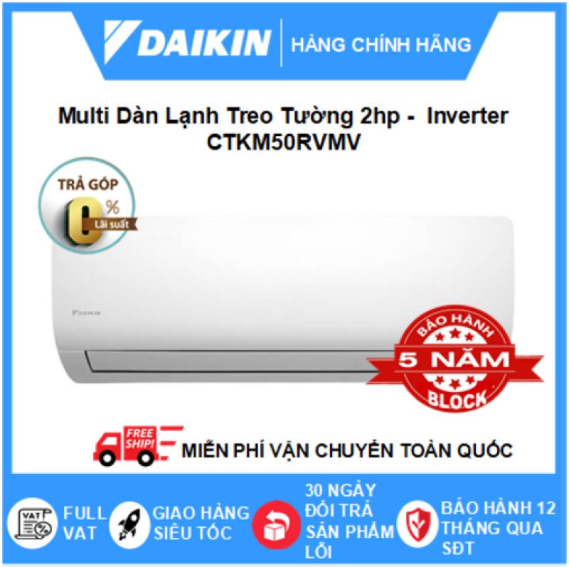 Máy Lạnh Multi Dàn Lạnh CTKM50RVMV – 2hp – 18000btu Inverter R32 - Điều hòa chính hãng - Điện máy SAPHO