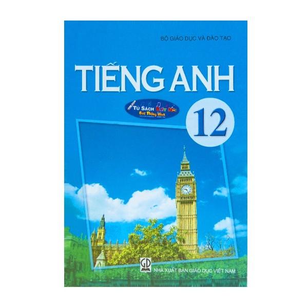 Mua Tiếng Anh Lớp 12 - Kèm File Âm Thanh