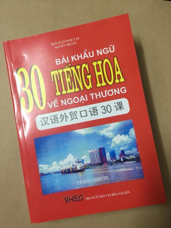 Mua 30 Bài Khẩu Ngữ Tiếng Hoa Về Ngoại Thương ( không CD )
