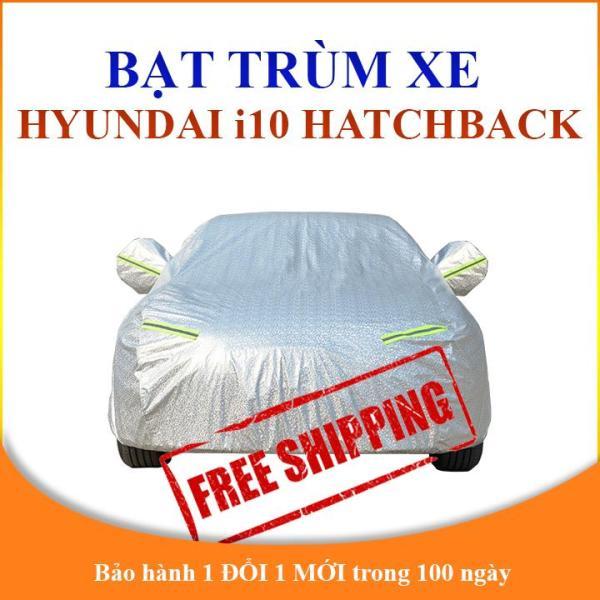 Bạt phủ ô tô Hyundai i10 Hatchback chống mưa, chống nắng bảo vệ cho xe ô tô 4 chỗ, 5 chỗ