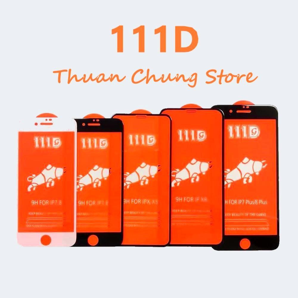 Giá Kính cường lực 111D dòng cao cấp 2020 đủ mã iphone 6,6s,6p,6sp,7,7p,8,8p, X, Xr, Xs Max, 11, 11Pro, 11Pro Max