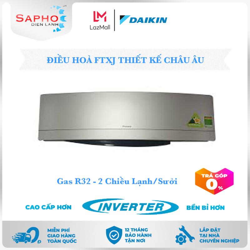 [Free Lắp HCM] Điều Hoà Daikin Inverter FTXJ Gas R32 Treo Tường Hai Chiều Lạnh/Sưởi Thiết Kế Châu Âu Máy Lạnh Daikin - Điện Máy Sapho