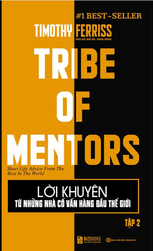 Lời khuyên từ những nhà cố vấn hàng đầu thế giới – Tribe of mentor (Tập 2) TẶNG KÈM BOOKMARK VÀ GIẤY NHỚ PS