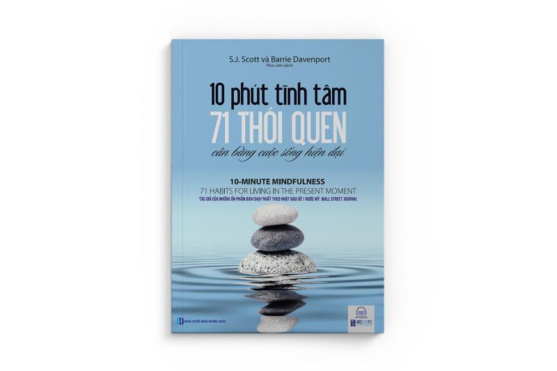 10 Phút Tĩnh Tâm - 71 Thói Quen Cân Bằng Cuộc Sống Hiện Đại – Kỹ Năng Phát Triển Bản Thân – Đọc Kèm App Online