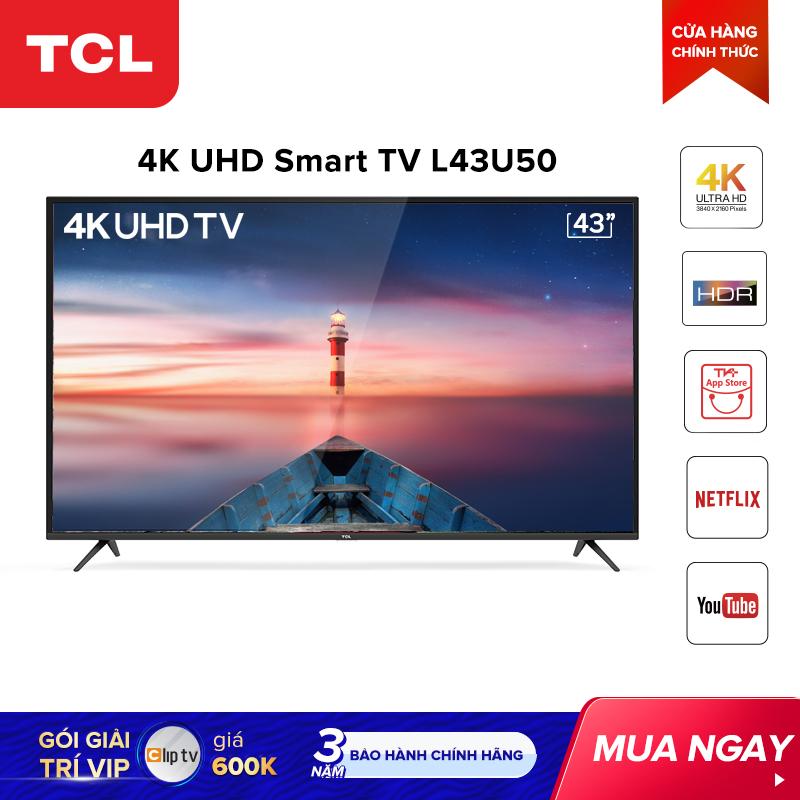 Smart TV 43 Inch TCL 4K UHD Wifi - L43U50 - HDR. Micro Dimming, Dolby, T-cast - Tivi Giá Rẻ Chất Lượng - Bảo Hành 3 Năm Giá Tốt Nhất Thị Trường