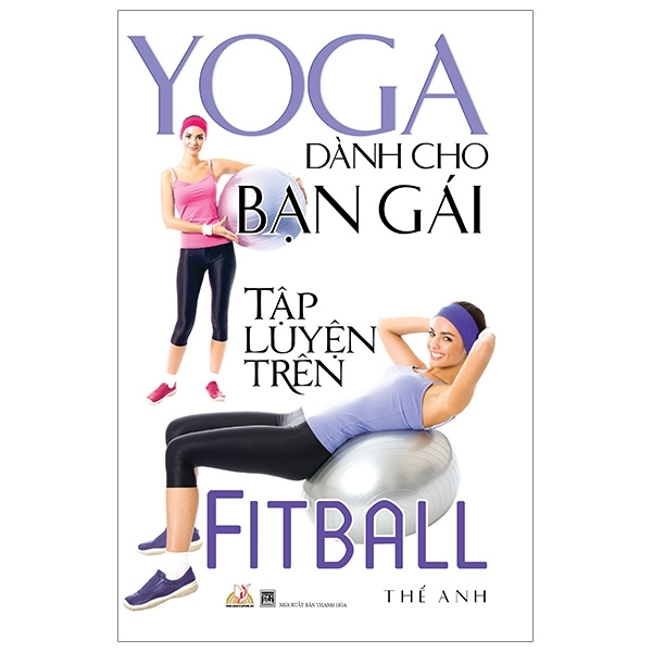 Fahasa - Yoga Dành Cho Bạn Gái Tập Luyện Trên Fitball