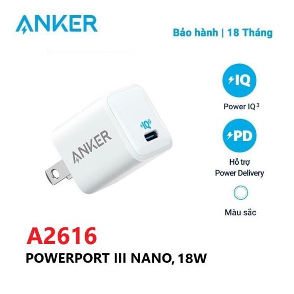 Sạc ANKER PowerPort III Nano 18W/20W 1 cổng USB-C PiQ 3.0 tương thích PD - A2616/A2633 - Hỗ trợ sạc nhanh 18W/20W cho iPhone 8 trở lên