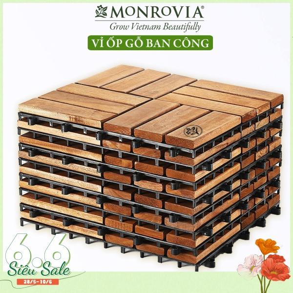 Combo 9 Vỉ Sàn gỗ ban công Monrovia, vỉ gỗ lót sàn, ván lót sàn gỗ, vỉ nhựa lót ban công, ngoài trời, sân vườn, cạnh hồ bơi thương hiệu Monrovia