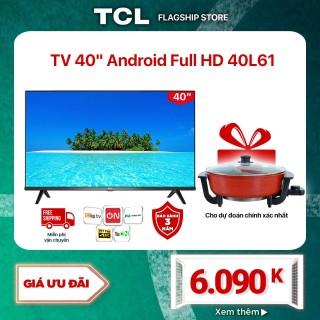 [Trả góp 0%]Smart TV TCL Android 8.0 40 inch Full HD .wifi - 40L61 - HDR Dolby Chromecast T-cast AI+IN. Màn hình tràn viền - Tivi giá rẻ chất lượng - Bảo hành 3 năm thumbnail