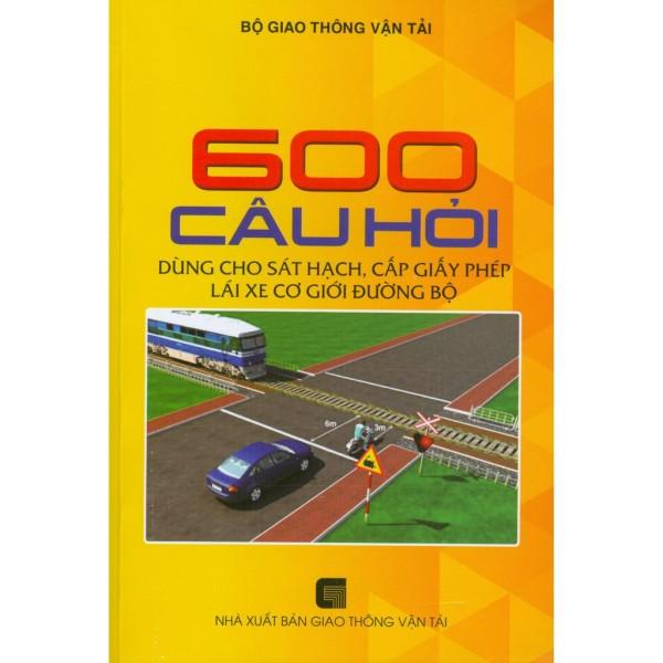 Mua Sách bộ câu hỏi đề cương thi ô tô hạng B1 B2 C D E 600 câu có đáp án - Giá ưu đãi
