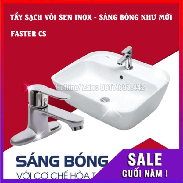 Nước Tẩy Cặn Canxi Inox, Vòi Hoa Sen, Tẩy Sáng Inox Siêu Mạnh Faster