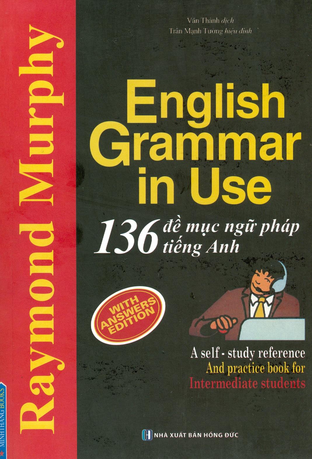 English Grammar In Use - 136 Đề Mục Ngữ Pháp Tiếng Anh