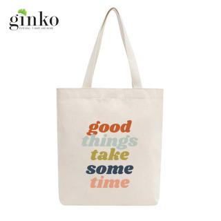 Túi tote vải mộc GINKO dây kéo in hình Good Things Take Sometime M35 thumbnail