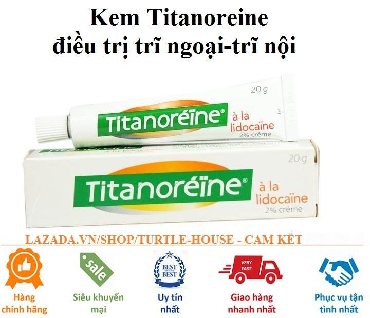 Kem bôi trĩ ngoại Titanoreine của Pháp tốt nhất