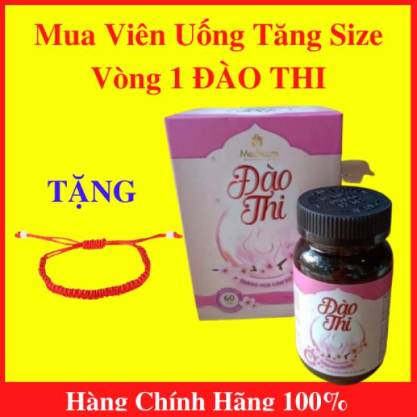 Đào Thi Viên Uống Nở Ngực tăng size vòng 1 + Tặng Vòng Tay May Mắn - AN001 giá rẻ