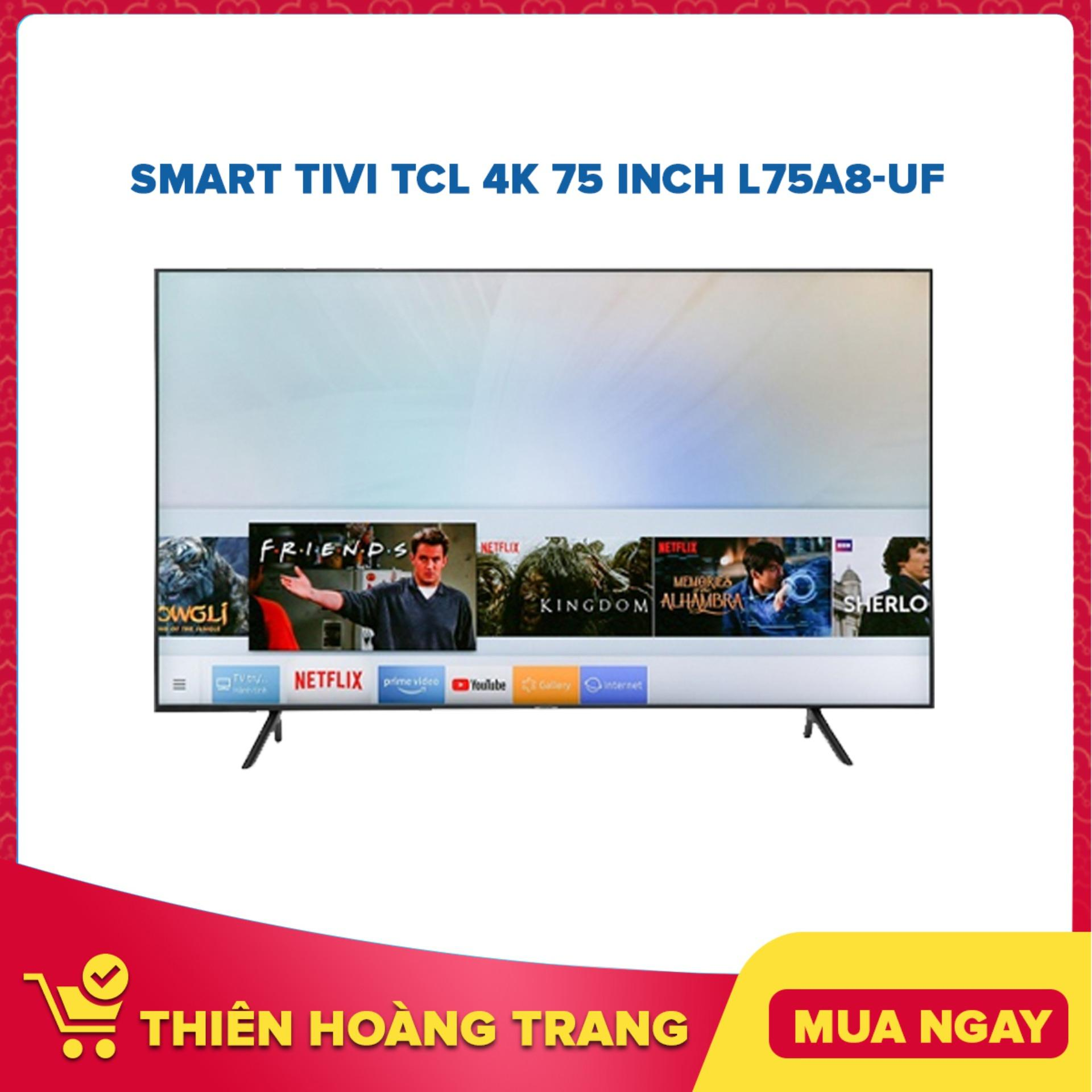 Bảng giá Smart Tivi TCL 4K 75 inch L75A8-UF