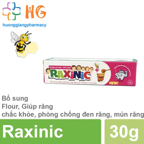 Raxinic - Gel ngừa sâu răng nhiệt miệng. Bổ sung Flour, Giúp răng chắc khỏe, phòng chống đen răng, mủn răng (Tub 30g)