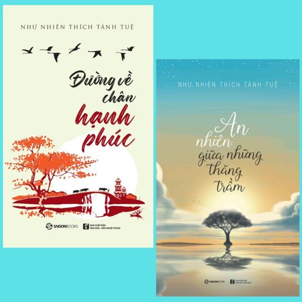 Bộ: Đường về chân hạnh phúc - An nhiên giữa những thăng trầm (Bộ 2 cuốn)