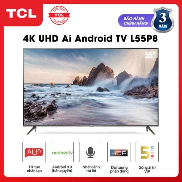 Bảng giá Smart TV TCL Android 9.0 55 inch 4K UHD wifi - L55P8 - HDR, Micro Dimming, Dolby, Chromecast, T-cast, AI+IN - Tivi giá rẻ chất lượng - Bảo hành 3 năm
