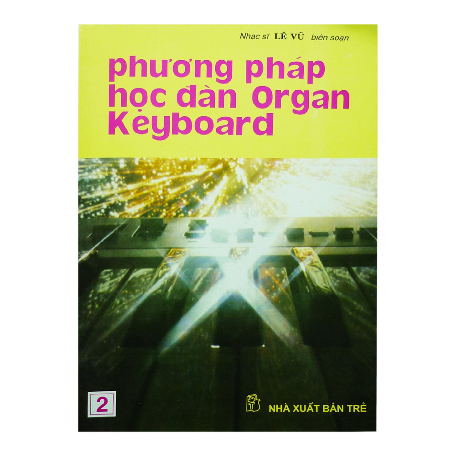 Mã Tiết Kiệm Để Mua Sắm Phương Pháp Học Đàn Organ Keyboard (Tập 1, 2) - Lê Vũ