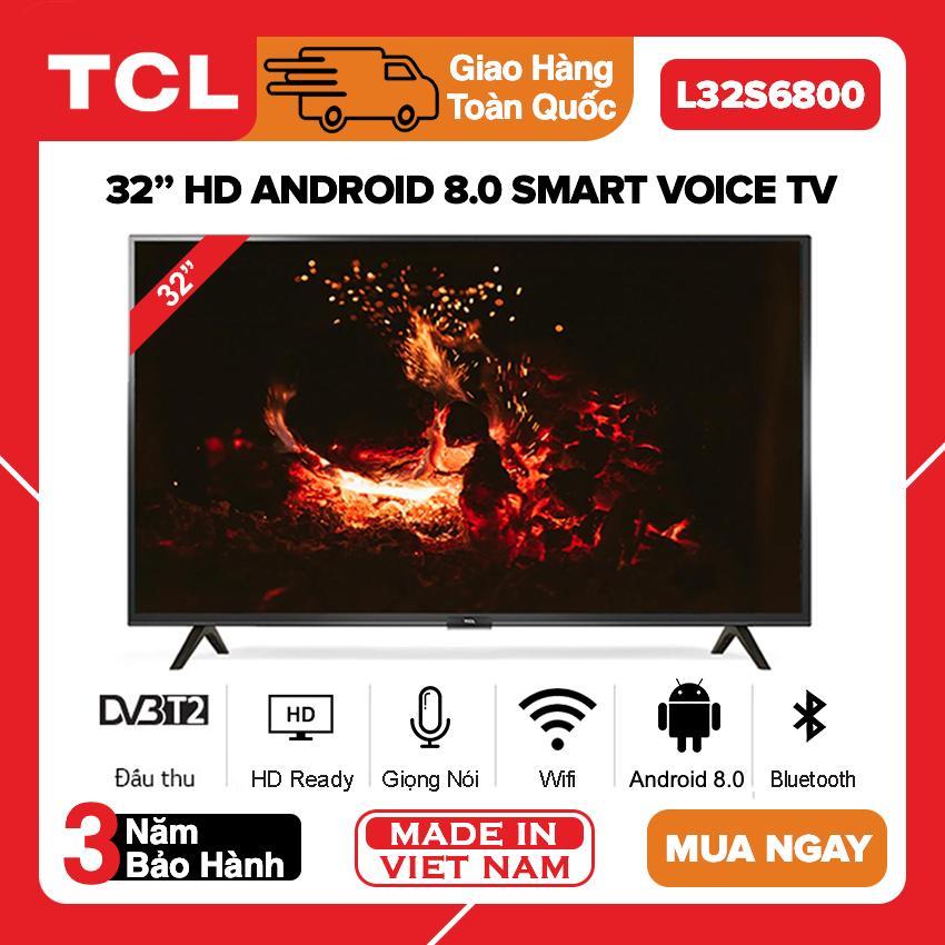 Bảng giá Smart Android 8.0 TV 32 inch TCL HD L32S6800 (2019) Bluetooth,Tìm kiếmg giọng nói, Dolby, Chromecast, T-cast, AI+IN - Bảo hành 3 năm